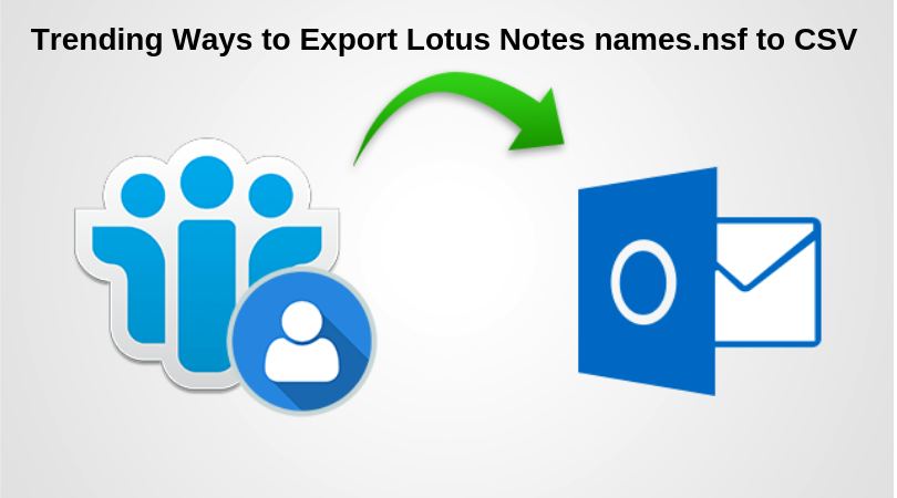 Trending Ways to Export Names.nsf to CSV - Try Right Now