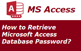 How To Retrieve Microsoft Access Database Password Mdb File Password Retrieval