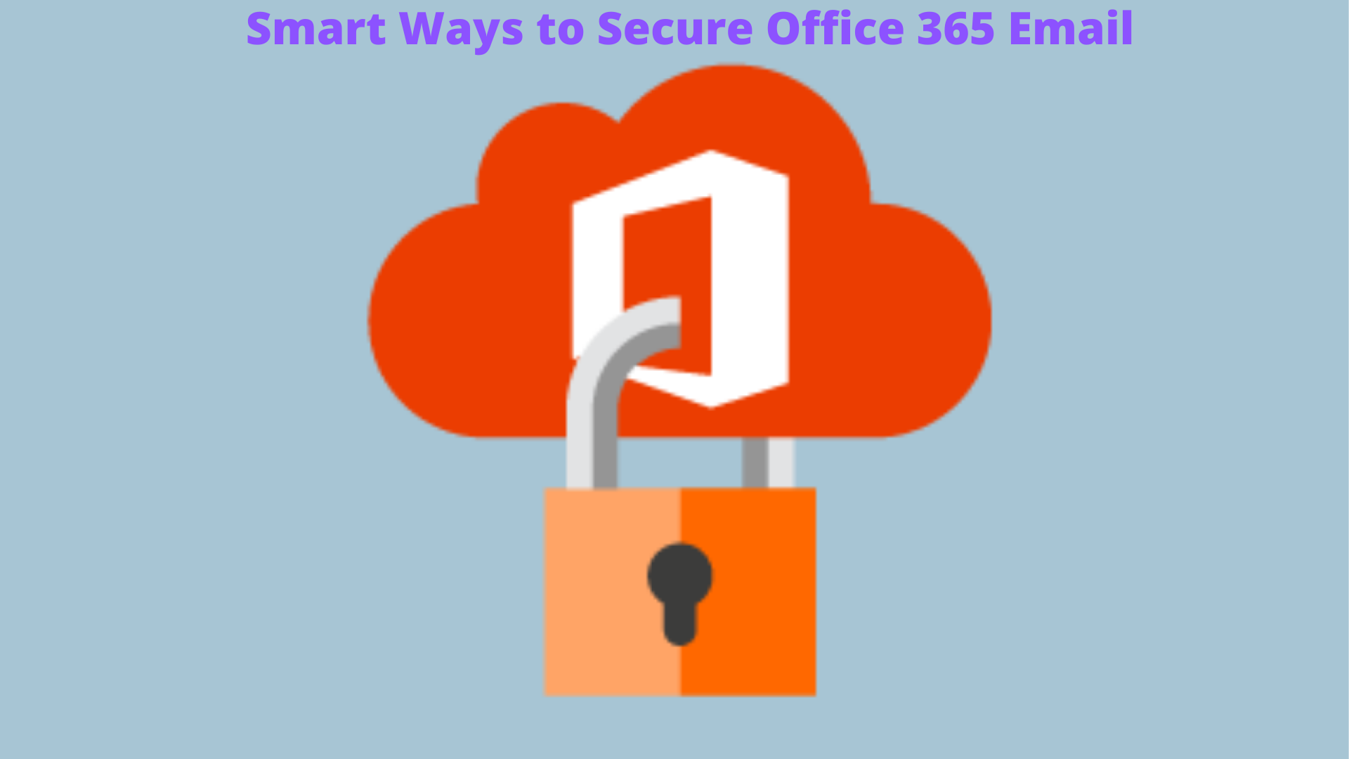 How to Secure Your Office 365 Account
